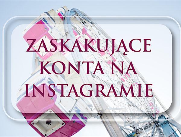 ciekawe konta na Instagramie